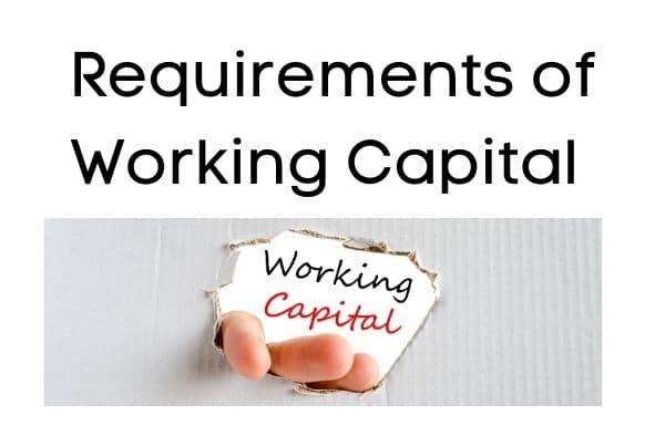 Requirement of Working Capital