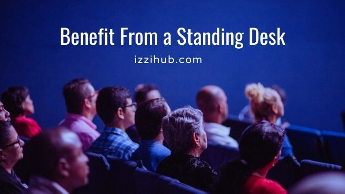 Benefit From a Standing Desk