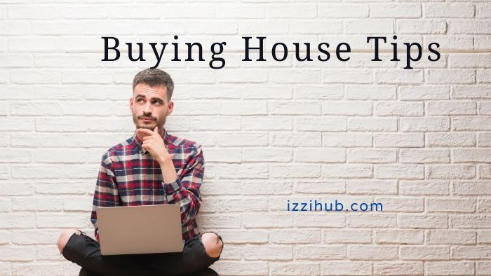 Buying House Tips