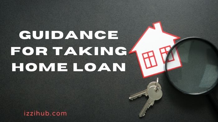 Guidance for Taking Home Loan