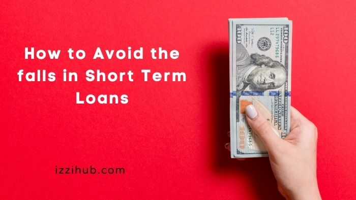How to Avoid the falls in Short Term Loans