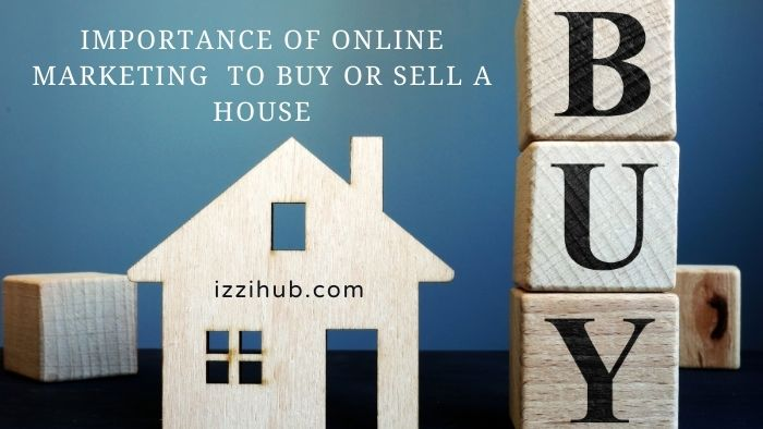 Importance Of Online Marketing To Buy Or Sell A House