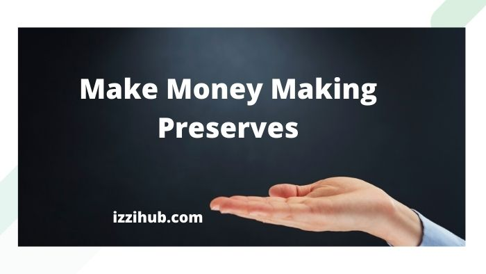 Make Money Making Preserves