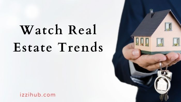 Watch Real Estate Trends
