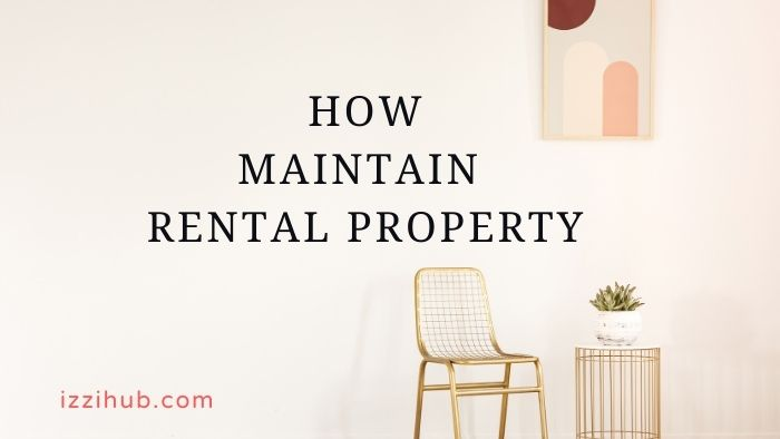 how to maintain Rental Property