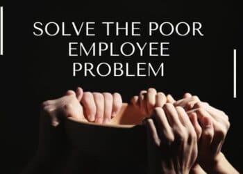 Solve the Poor Employee Problem